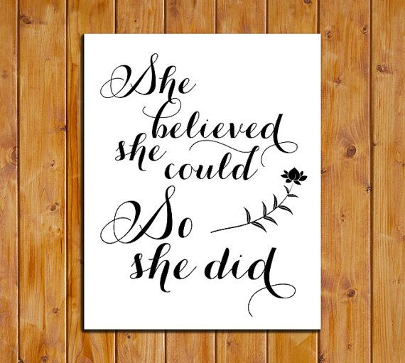 She Believed She Could So She Did Printable Art by dodidoodles, $5.00