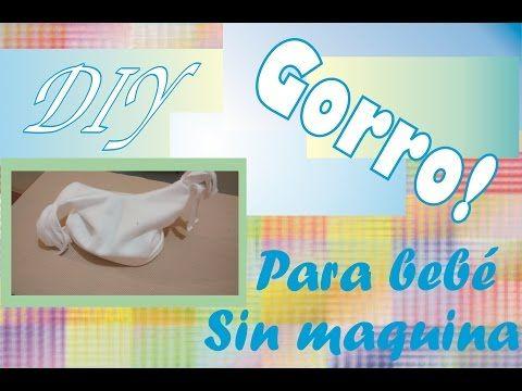 (9) Gorra para bebé Sin Maquina (DIY) - YouTube
