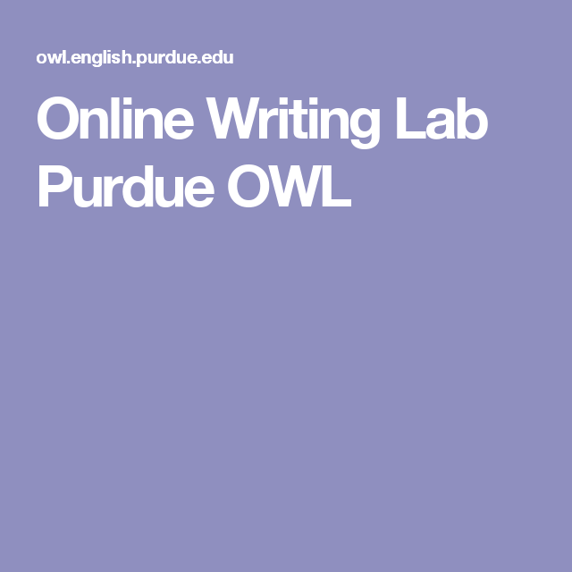Purdue OWL  Purdue Writing Lab