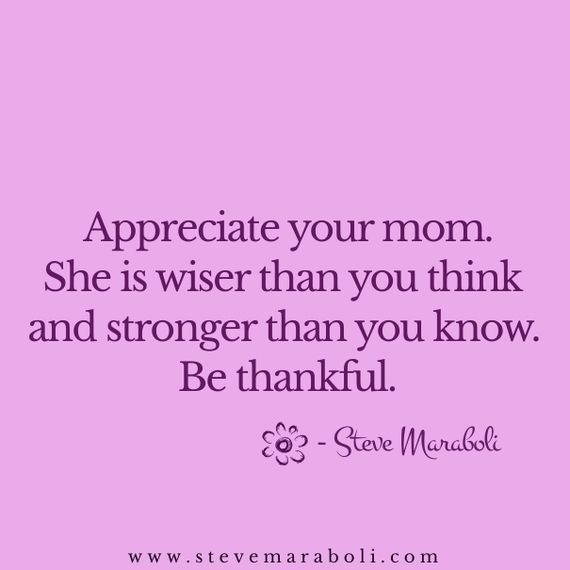 Appreciate Your Mom She Is Wiser Than You Think And Quotes
