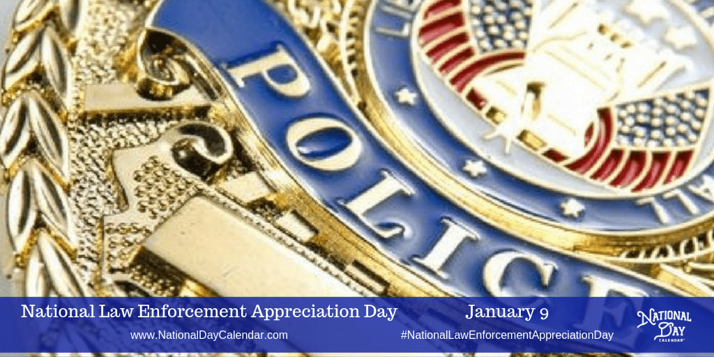 NATIONAL LAW ENFORCEMENT APPRECIATION DAY - January 9 - National Day Calendar