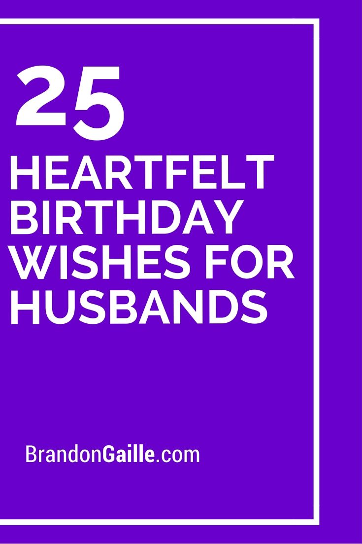 25 Heartfelt Birthday Wishes For Husbands