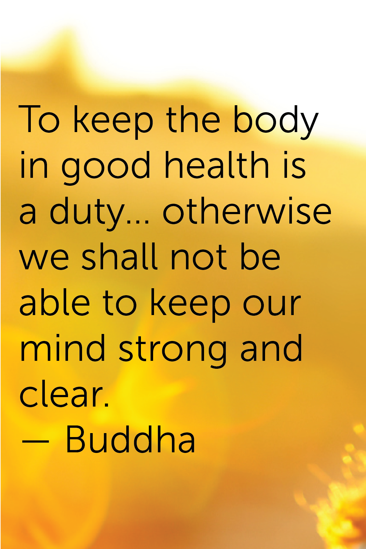 Good Health Quotes 30 Inspiring Health Quotes To Kick You Into Gear  Health Quotes