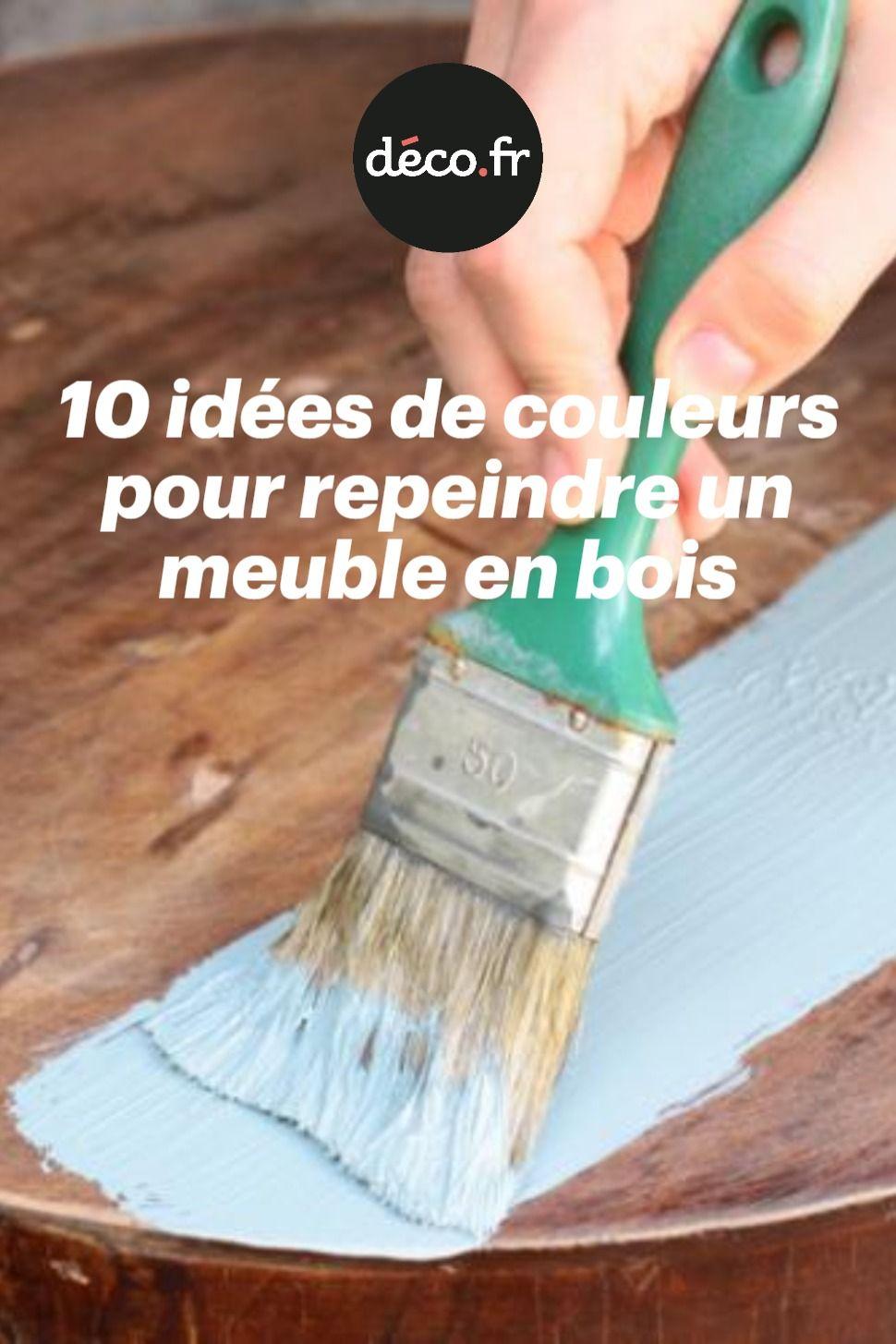 10 Idees De Couleurs Pour Repeindre Un Meuble En Bois Repeindre Un Meuble En Bois Repeindre Meuble Peindre Meuble Bois