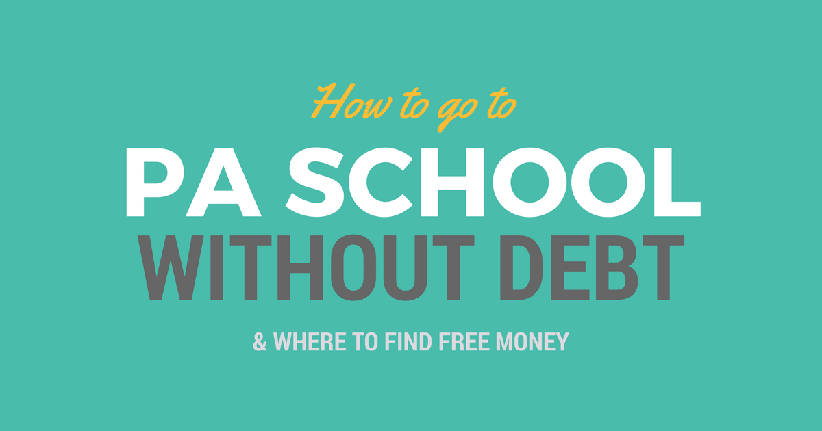 How to Go to PA School Without Debt Pa school, Physician
