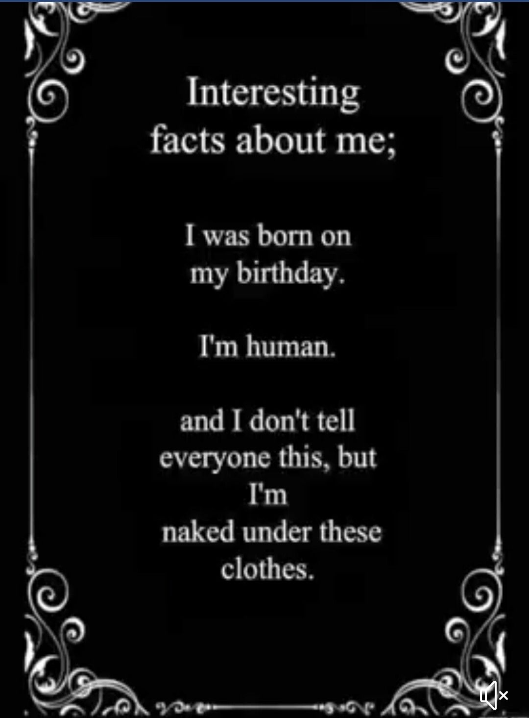 My Secrets Don T Tell Nobody Me Quotes Funny Sarcastic Quotes Interesting Facts About Me