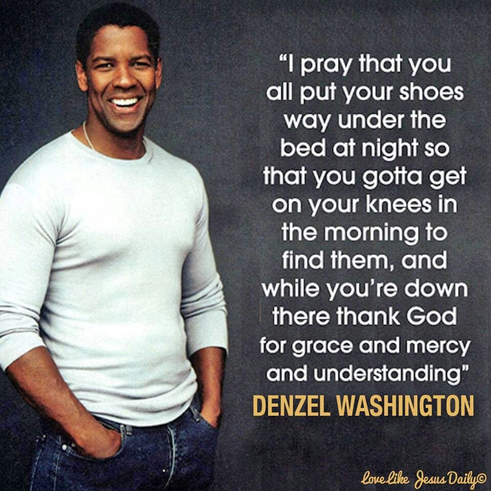 Denzel Washington Quotes Denzel Washington  Faith  Pinterest  Spiritual Savior And