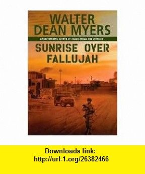 Sunrise Over Fallujah Publisher Scholastic Press; Reprint edition Walter Dean Myers ,   ,  , ASIN: B004WBMJQG , tutorials , pdf , ebook , torrent , downloads , rapidshare , filesonic , hotfile , megaupload , fileserve