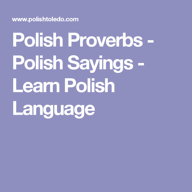Polish Proverbs Polish Sayings Learn Polish Language
