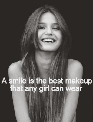 A Smile Is The Best Makeup Any Girl Can Wear True Do You Know How