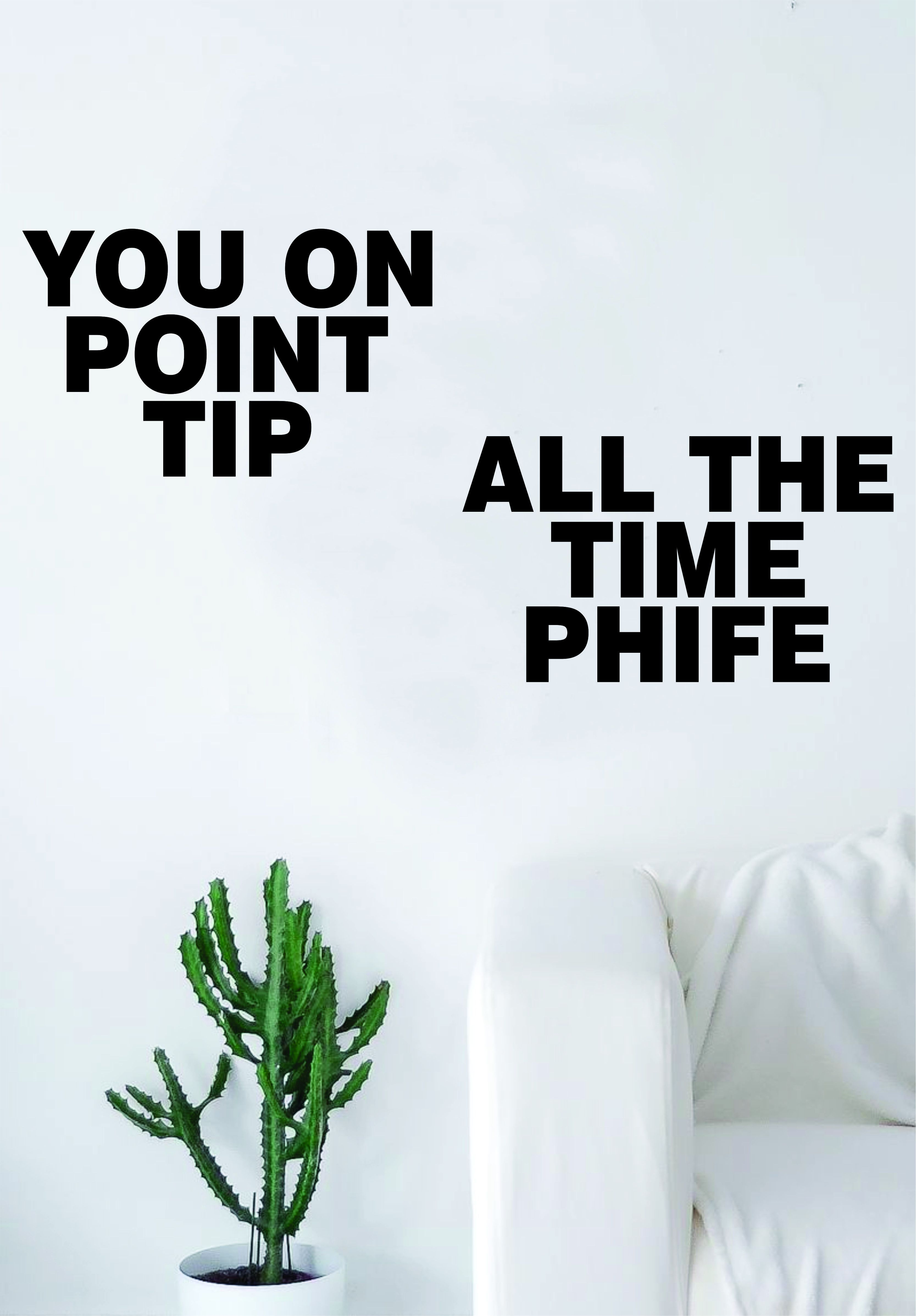 You on Point Tip All the Time Phife Decal Quote Sticker Wall Vinyl Art Decor Home Music Lyrics Rap Underground Hip Hop ATCQ Tribe Called Quest - yellow