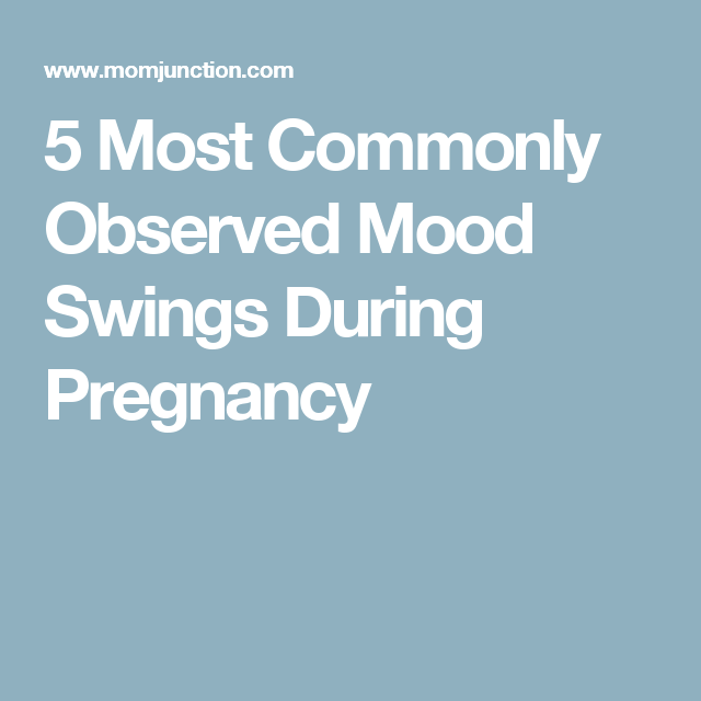Mood Swings During Pregnancy Causes And Management Baby