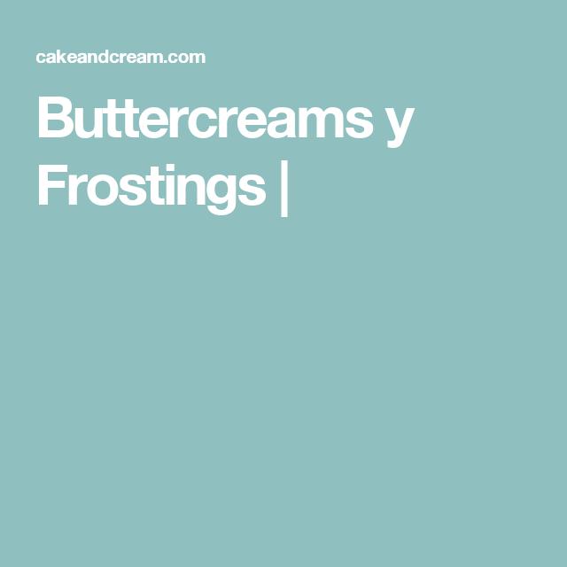Buttercreams y Frostings |