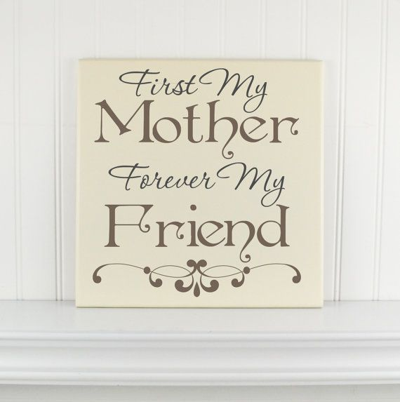 Wooden Sign With Quote For Moms First My Mother Forever My Friend