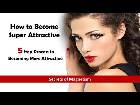 how to be super attractive