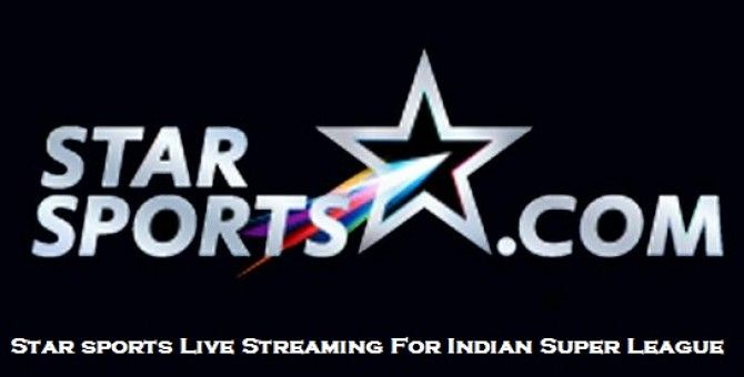 www.starsports.com|Star sports Live Streaming For Indian Super League (ISL)