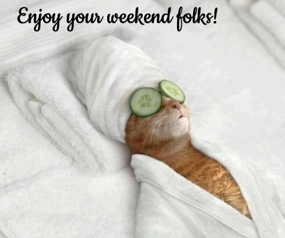 Enjoy Your Weekend