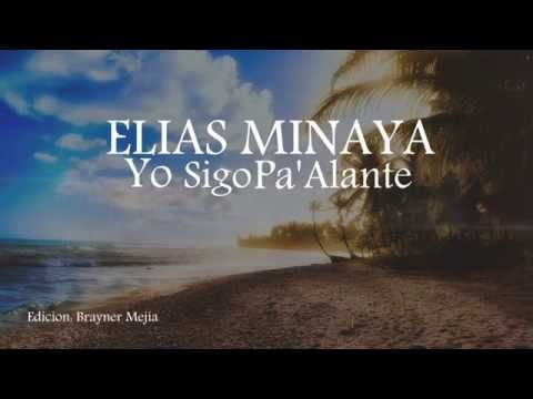 Sigo Pa' Alante - Elias minaya (Video Lyrics) - YouTube
