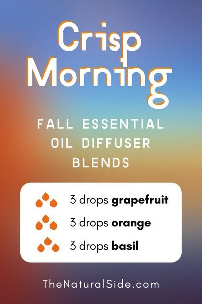 11 Fall Essential Oil Diffuser Blends to Warm Your Home Up Crisp Morning  3 drops Grapefruit  3 drops Orange  3 drops Basil  Essential Oils Recipes via