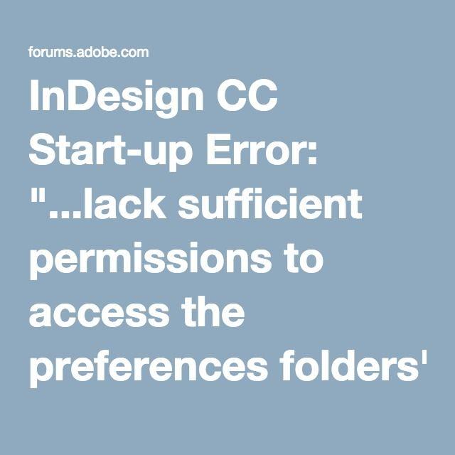 """InDesign CC Startup Error """"...lack sufficient"""