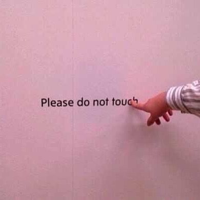 Please do not touch.