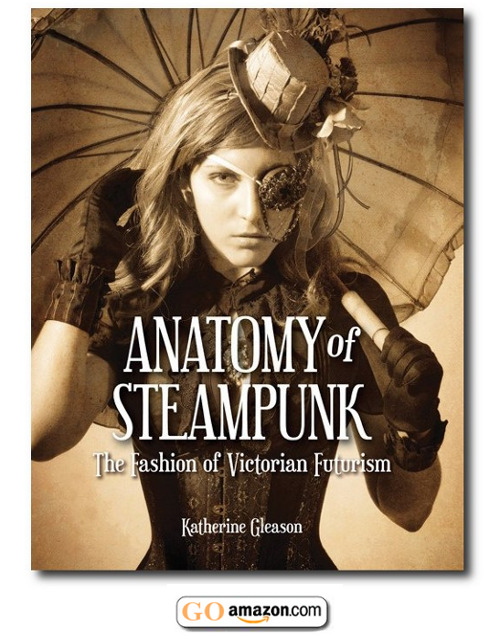 First-things-first on Steampunk fashion (my oldest and favorite fashion Obsession )