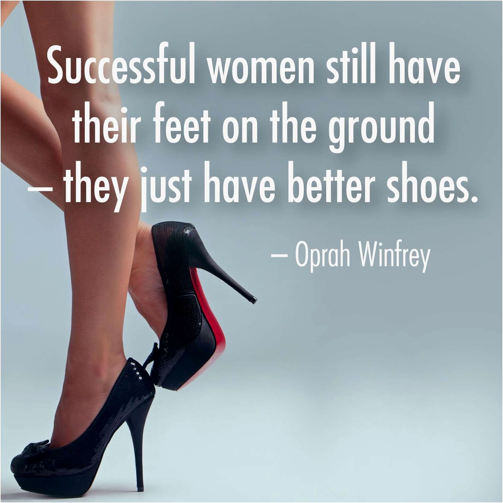 Image Result For Strong Woman Shoes Quotes