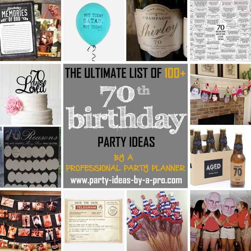100 70th Birthday Party Ideasby a Professional Party Planner 70
