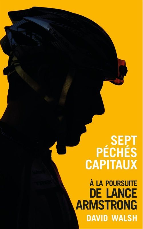 Sept Peches Capitaux A La Poursuite De Lance Amstrong David Walsh Editions Talent Sport 13 99 En Version Numerique Disponible Sur Ww Ivanhoe Ebook Isbn