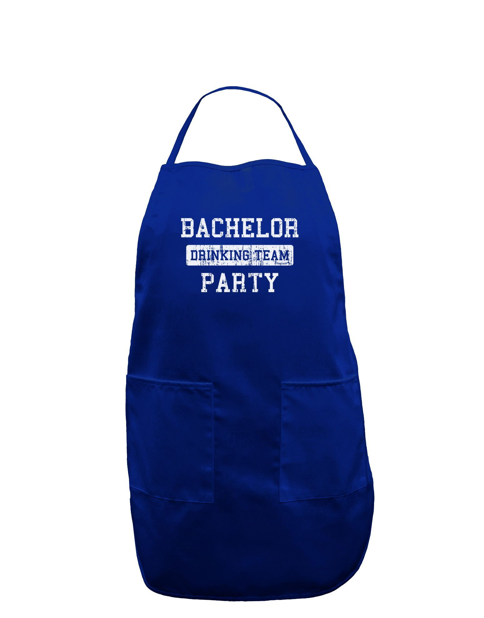 TooLoud Bachelor Party Drinking Team - Distressed Dark Adult Apron