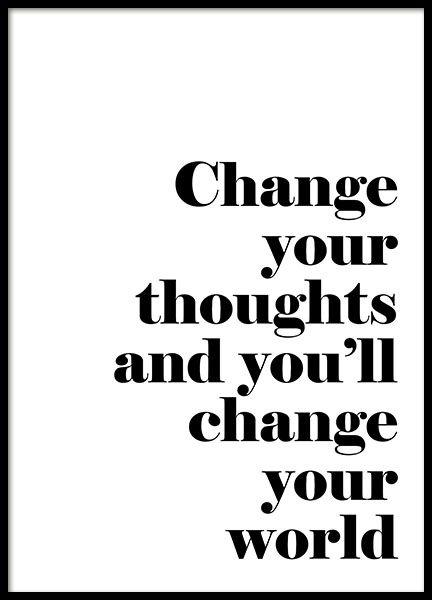 Juliste hyvällä sanomalla, change your thoughts?