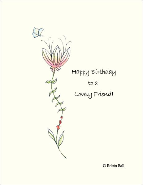 Happy Birthday To A Lovely Friend Art By Robin Ball Happy Birthday Greetings Happy Birthday Birthday Images