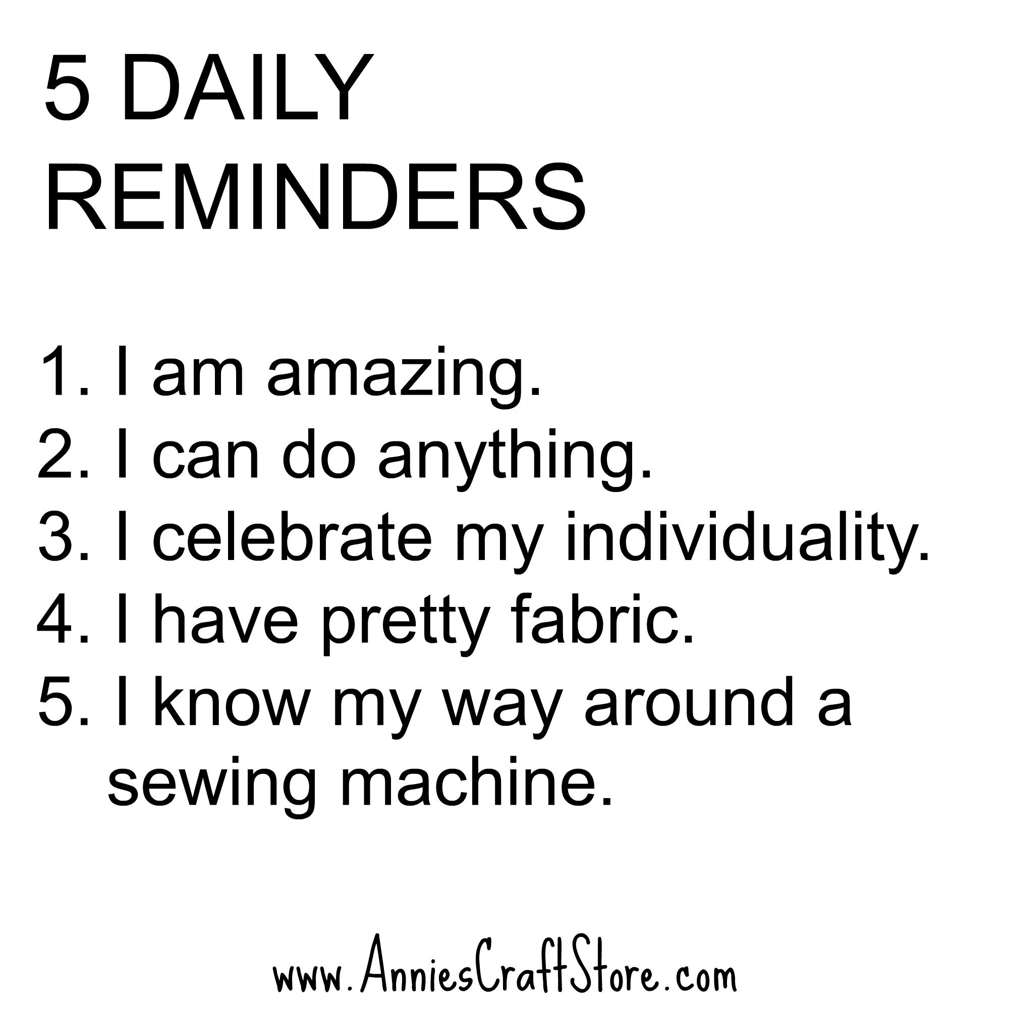 5 Daily Reminders for quilters
