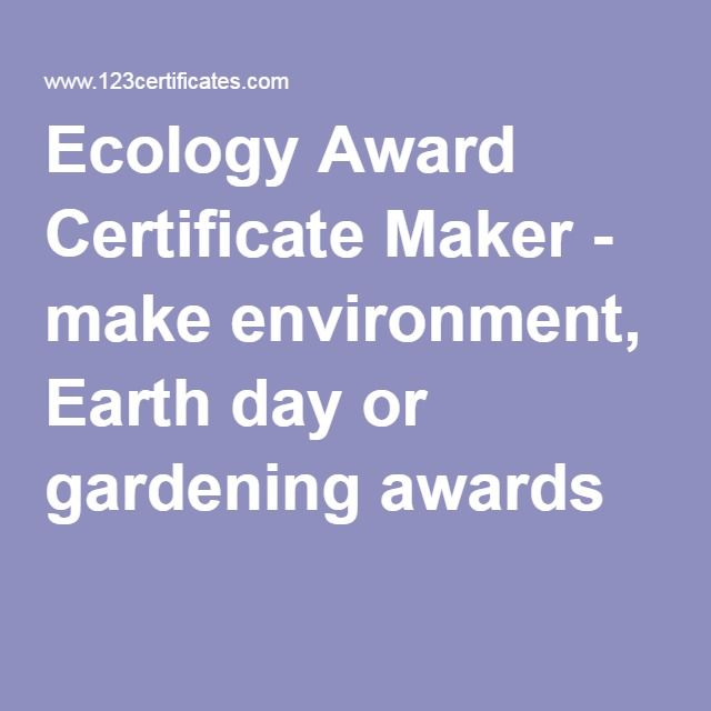 Ecology Award Certificate Maker - make environment, Earth day or