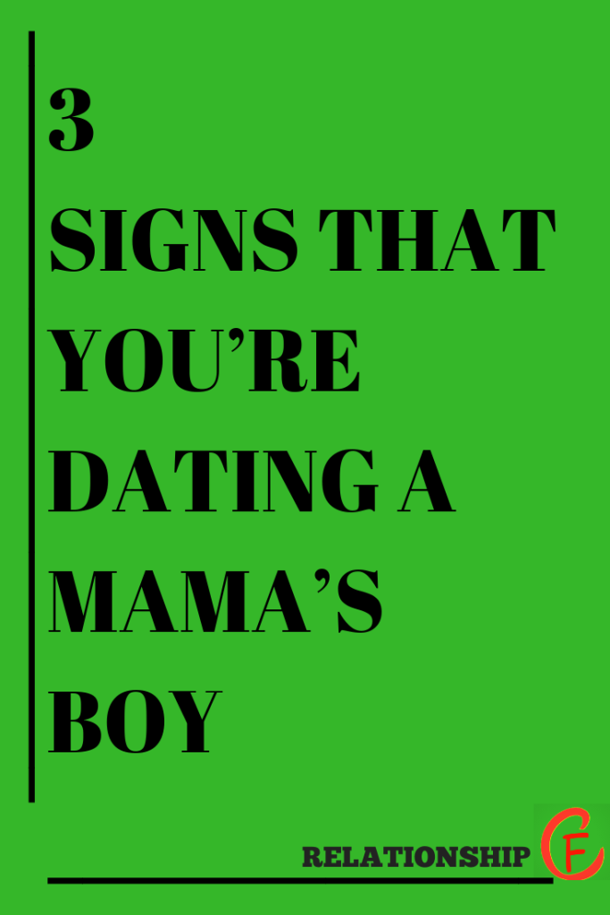 3 SIGNS THAT YOU\'RE DATING A MAMA\'S BOY – Flaming Catalog ...