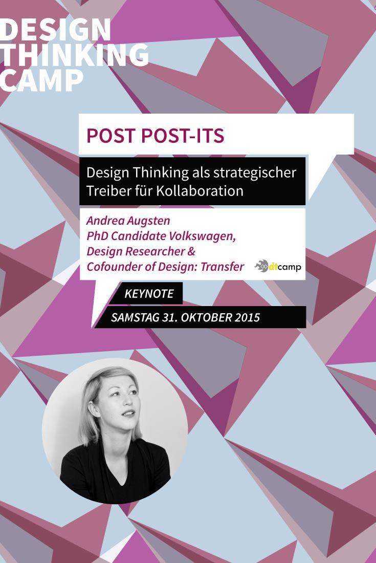Andrea Augsten - PhD Candidate Volkswagen, Design Researcher & CoFounder of design:transfer Post Post-its – Design Thinking als strategischer Treiber für Kollaboration