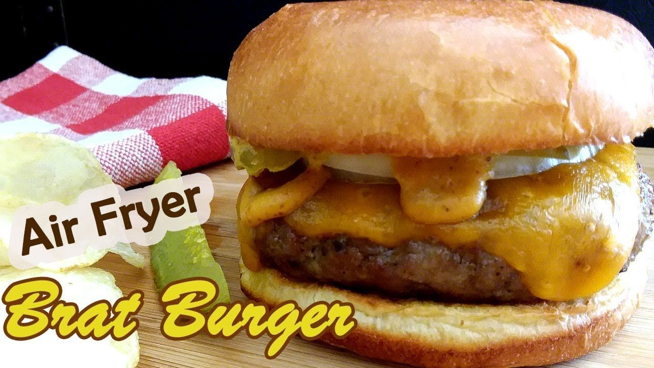 Air fryer Brat Burgers Air Fryer Recipe Cook's