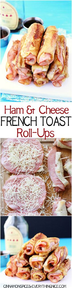 Ham & Cheese (Monte Cristo) French Toast Roll-Ups #frenchtoastrollups