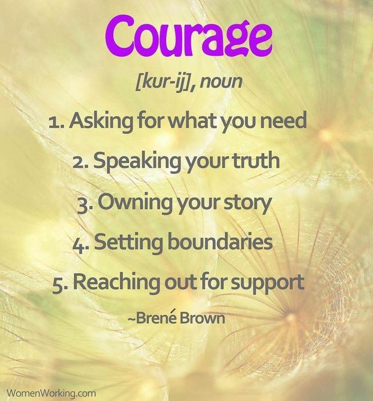 Courage. More