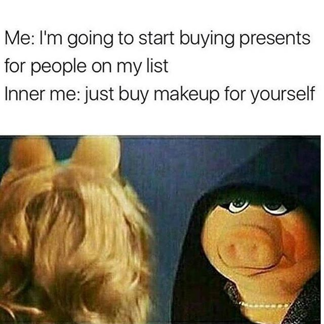 Good Morning Decisions Decisions They Want A Bottle Of Cologne But You Want That Limited Edition Que Funny Christian Memes Beauty Memes Christian Memes