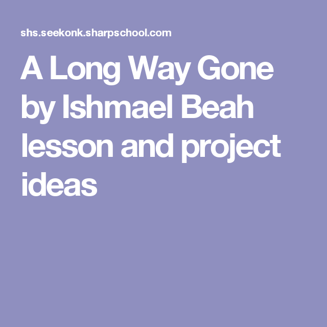 Top English Essays A Long Way Gone By Ishmael Beah Lesson And Project Ideas Ela Classroom  Project Ideas Marriage Essay Papers also Custom Essay Papers A Long Way Gone By Ishmael Beah Lesson And Project Ideas  St  Short Essays In English