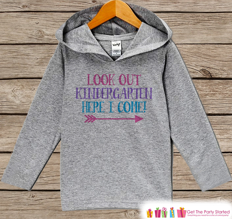Girls Kindergarten Hoodie - Look Out Kindergarten Here I Come Shirt - Preschool Graduate Shirt - Girls School Outfit - Back to School Top