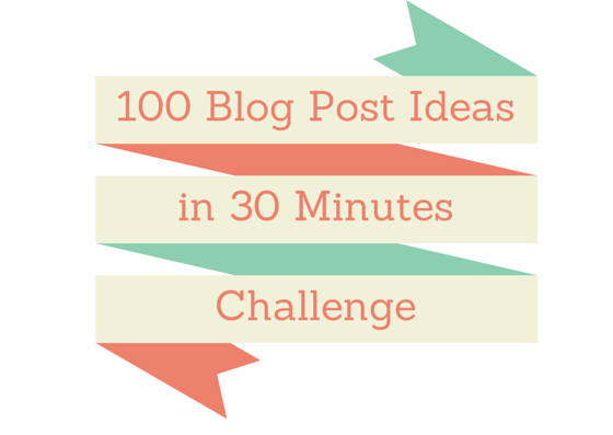 100 blog post ideas in 30 minutes challenge