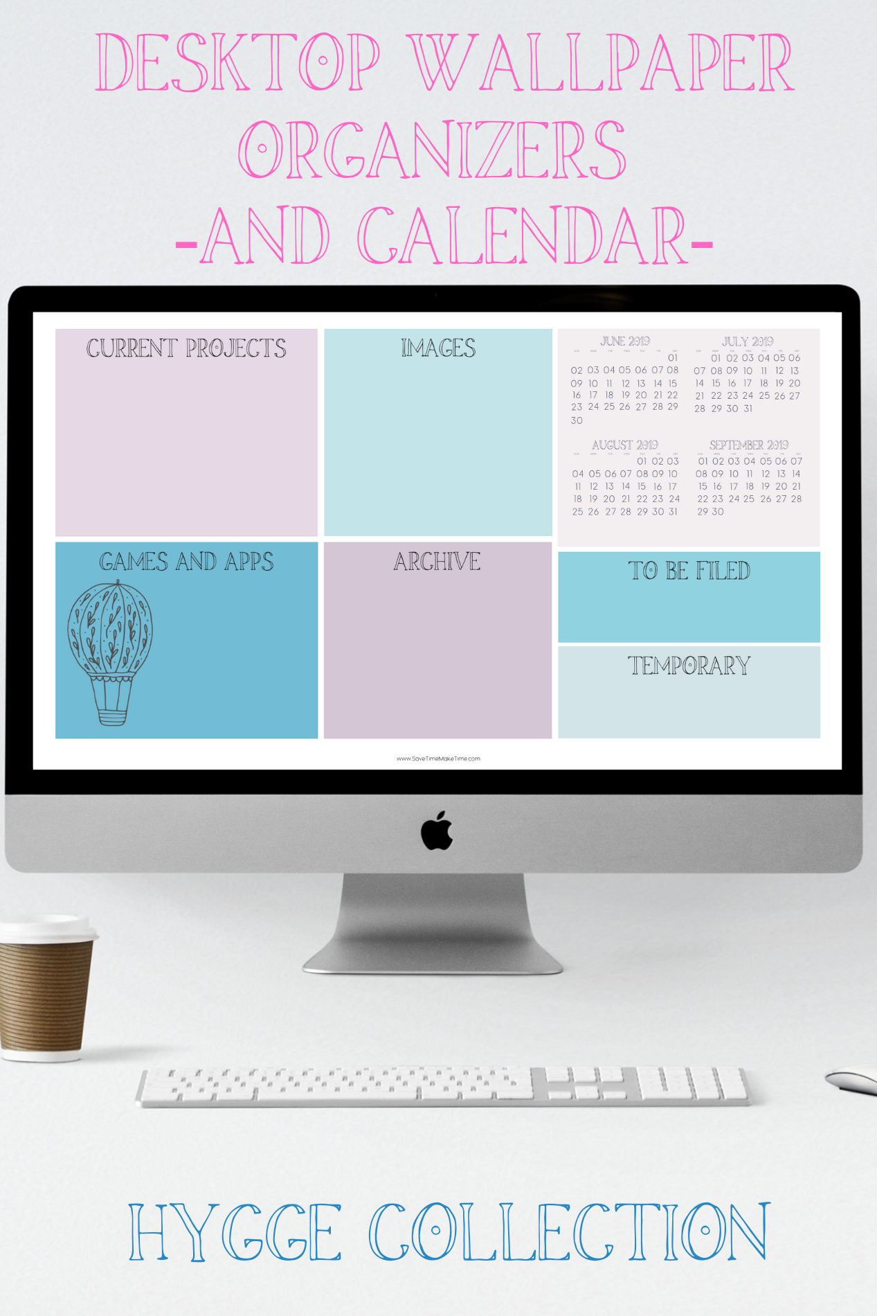 Seasonal Desktop Wallpaper Organizers And Calendars Hygge Inspired Save Time Make Time Sh Desktop Wallpaper Organizer Desktop Organization Work Organization