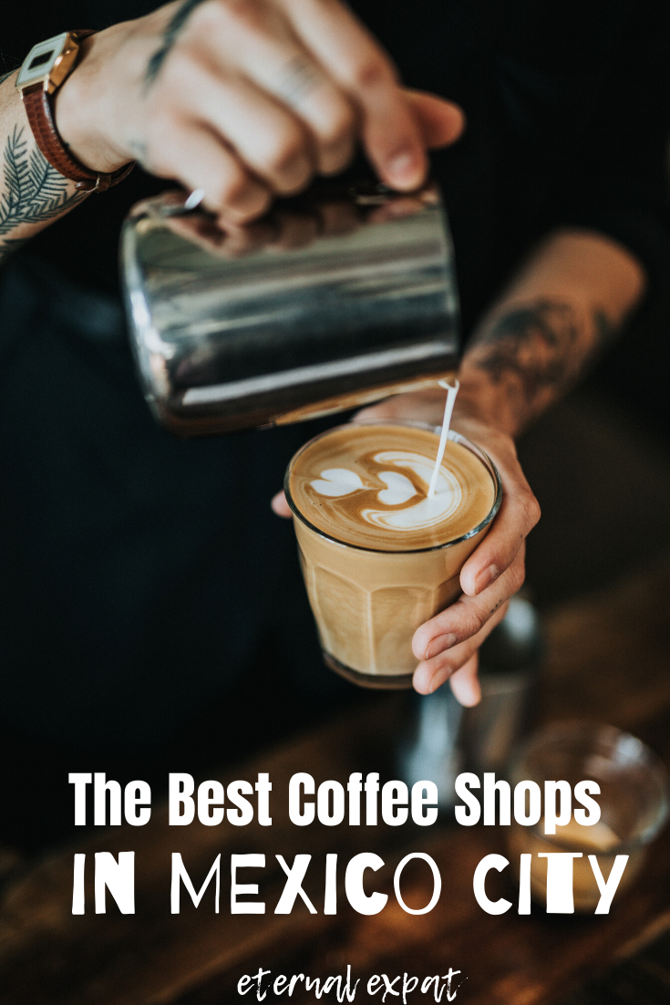 The Best Coffee In Mexico City Top Cafes Roasters Eternal Expat In 2020 Best Coffee Shop Best Coffee Mexico City
