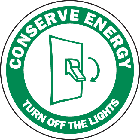 Turn Off The Lights Label F7519 Energy Conservation Activities Health And Safety Poster Lighted Signs