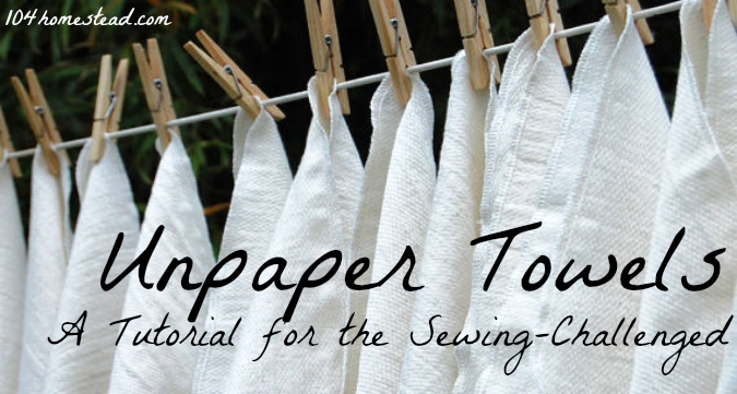 Unpaper Towels: A Tutorial for the Sewing Challenged | The 104 Homestead
