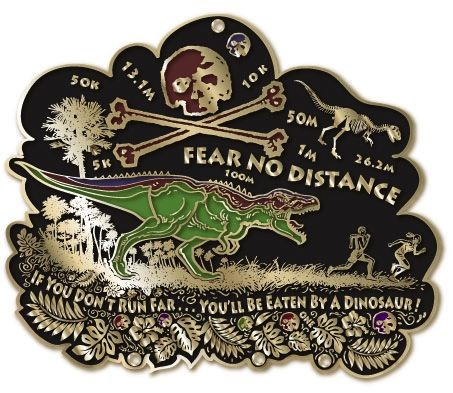 """Fear No Distance Virtual Run with a large 6"""" medal, """"If you don't run far - you'll be eaten by a dinosaur."""" An anywhere, anytime, any distance virtual run."""