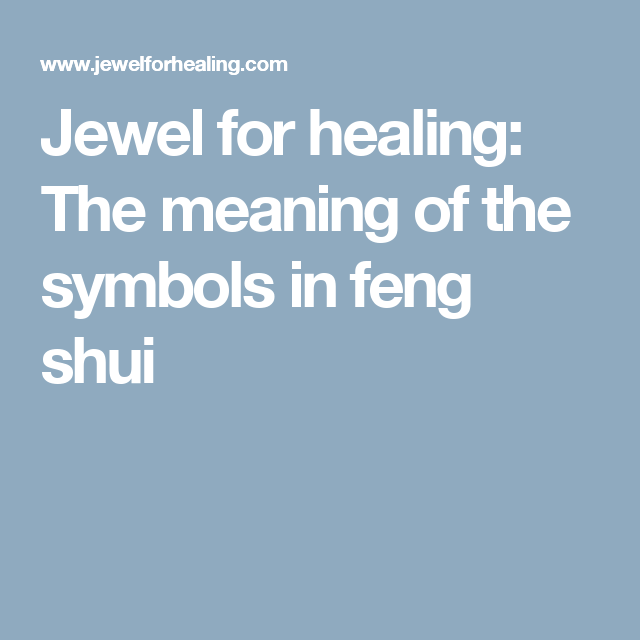 Jewel For Healing The Meaning Of The Symbols In Feng Shui Feng