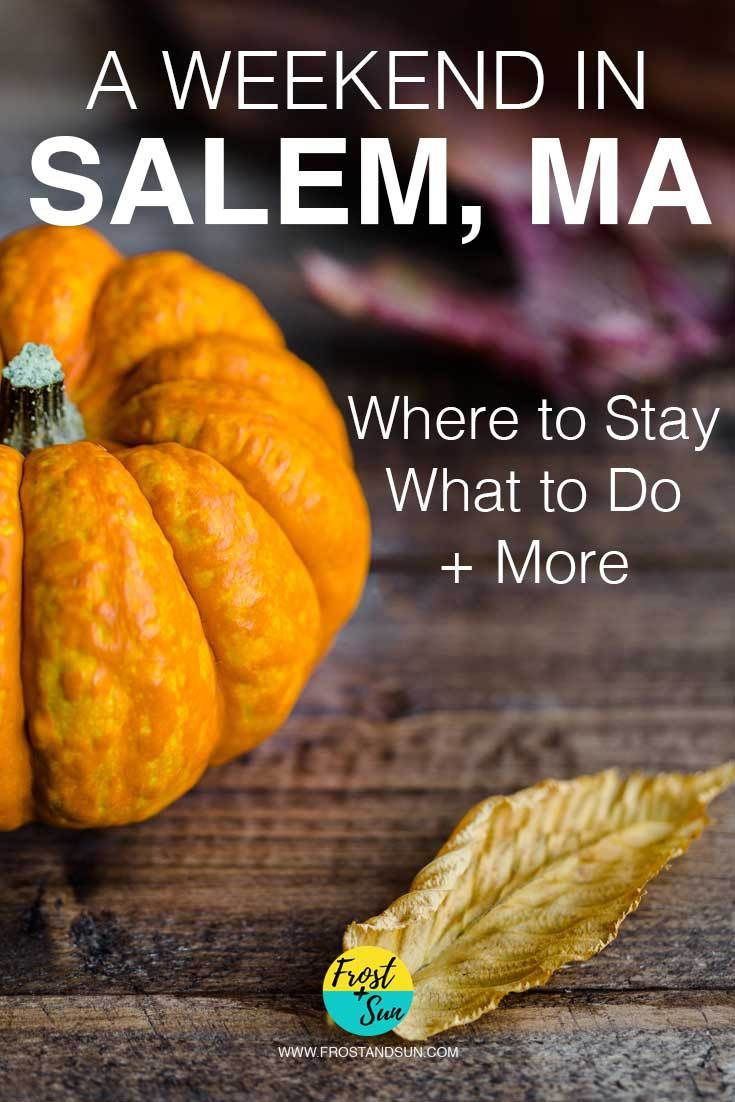 How to Spend an October Weekend in Salem, MA [ITINERARY